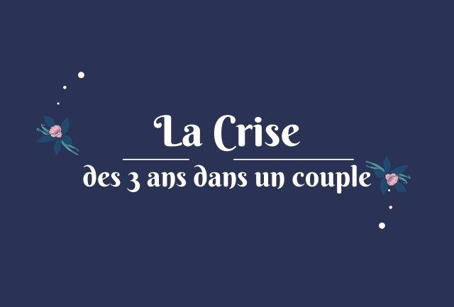 la crise des 3 ans dans un couple
