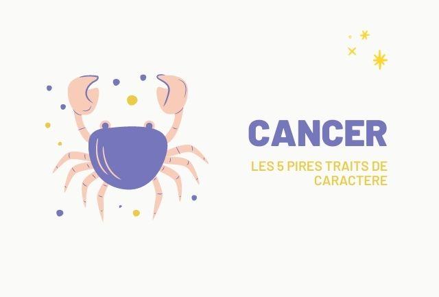 Pire trait de caractere cancer