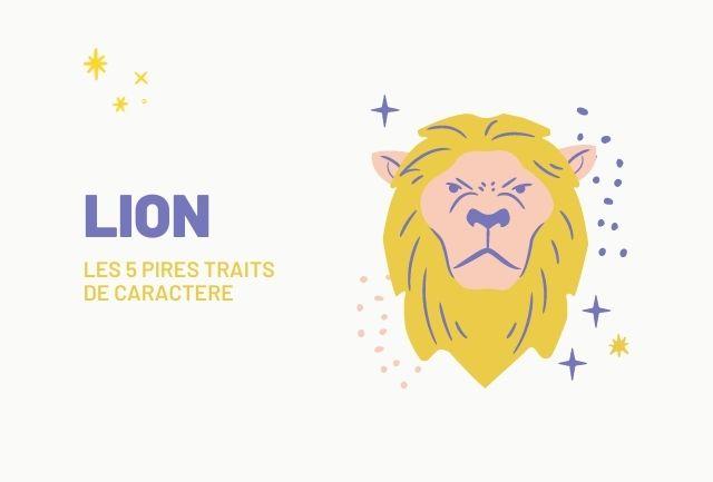Pires traits de caractere du lion