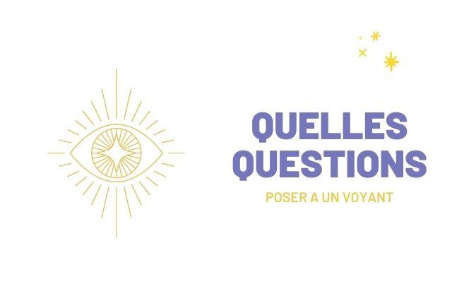 Quelles questions poser a un voyant